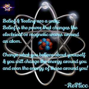 Belief is the electrical energy that changes the world around us!